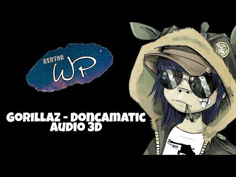 3D audio | Gorillaz - Doncamatic | (! Use Headphones!) | Sector WP