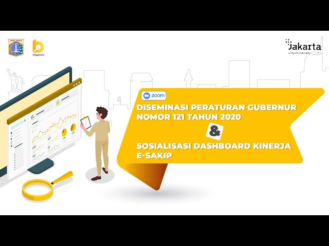 Diseminasi Peraturan Gubernur Nomor 121 Tahun 2020 dan Sosialisasi Dashboard Kinerja e-SAKIP
