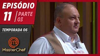 MASTERCHEF BRASIL (09/06/2019)   PARTE 3   EP 11   TEMP 06