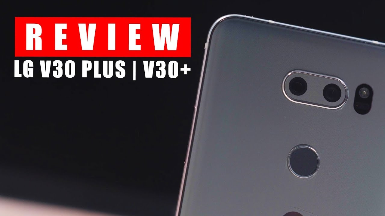 Review LG V30 Plus | LG V30+ : Media Player Dengan Fitur Handphone