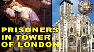What Being a Prisoner In the Tower of London Was Like