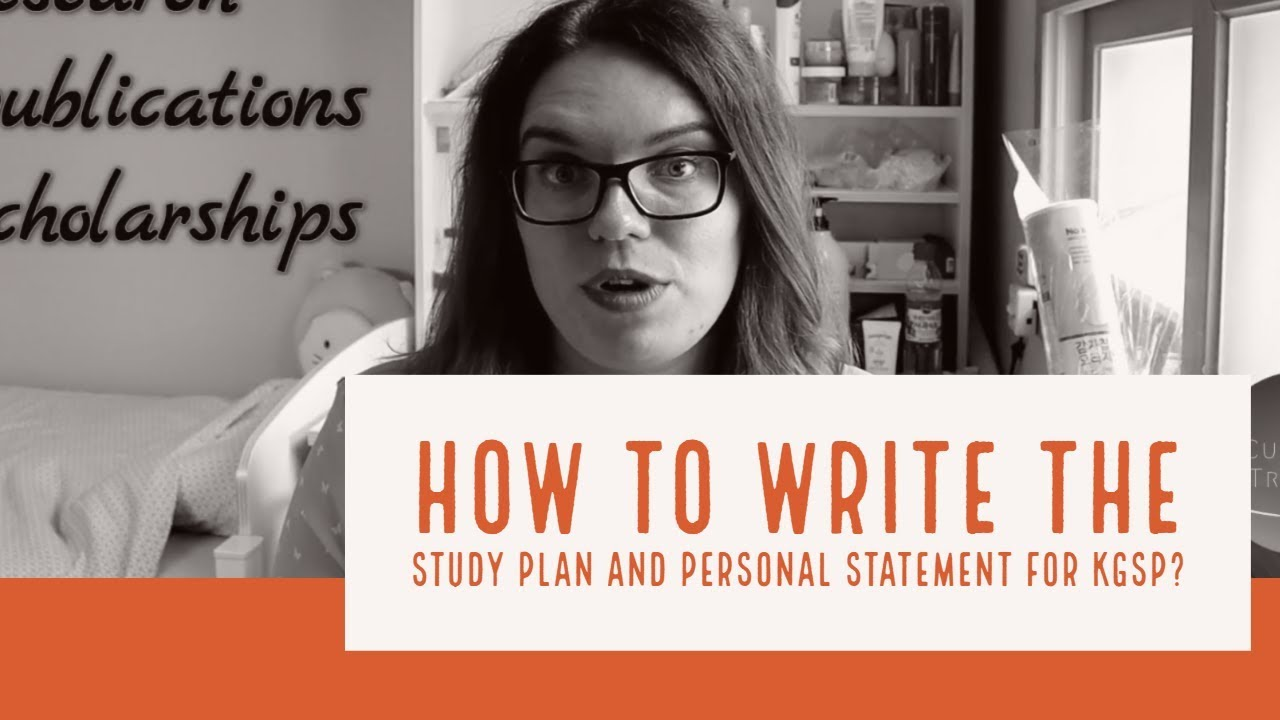 How To Write The Study Plan And Personal Statement For Kgsp Youtube Graduate Example