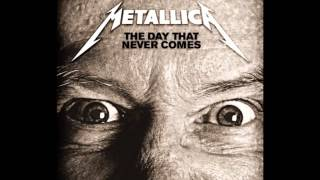 Metallica - The Day That Never Comes (HQ)