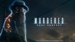 Murdered Soul Suspect Gameplay Part 28 - Find joy and tell her what you discovered
