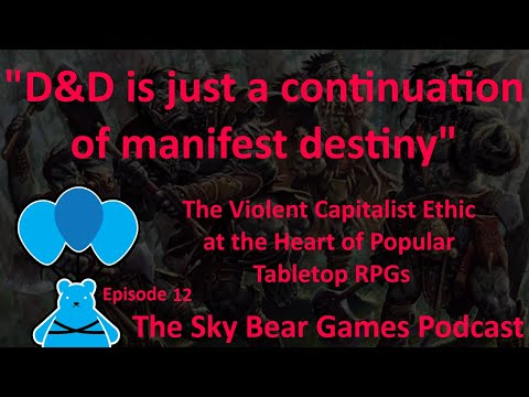 All about the XPs and the GPs - Violent Capitalism in Tabletop RPGs | Sky Bear Games Podcast Ep 12