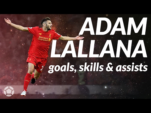 Adam Lallana ● Goals, Skills & Assists  ● 2017 ● 1080p