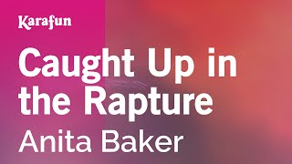 Karaoke Caught Up in the Rapture - Anita Baker *