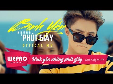 Binh Yen Nhung Phut Giay | Official Music Video | S?n Tùng M-TP