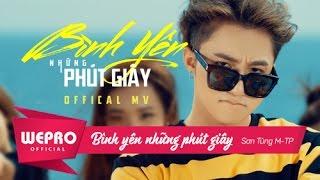 Bình Yên Những Phút Giây | Official Music Video | Sơn Tùng M-TP