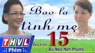 thvl  bao la tinh me - tap 15