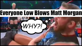 Everyone Low Blows Matt Morgan