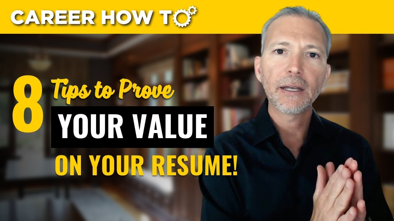 8 Great Tips To Prove Your Value On Your Resume Youtube