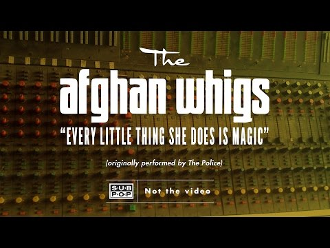 The Afghan Whigs - Every Little Thing She Does is Magic (cover of The Police)