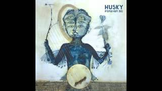 Husky - Forever So [FULL ALBUM STREAM]