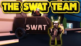 THE SWAT TEAM! (ROBLOX Jailbreak)