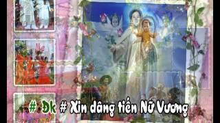Dâng Tiến Nữ Vương (mnv) - demo - http://songvui.org