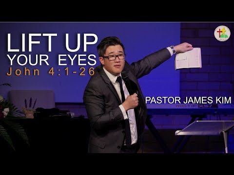 Lift up your eyes   Pastor James Kim @BCCSYD