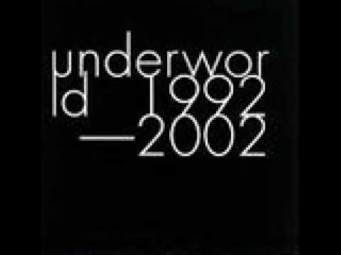 Underworld Push Upstairs 1992-2002