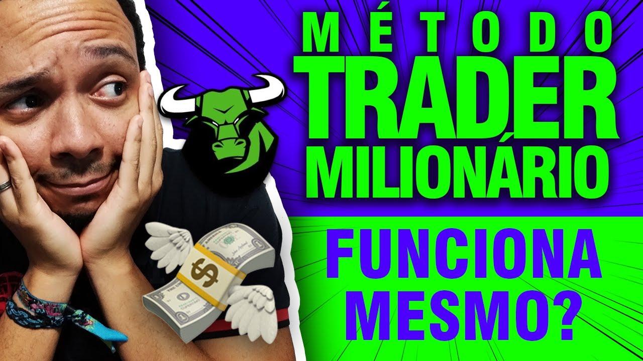 método trader milionário é confiável