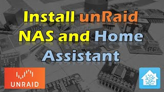 How to install unRaid NAS and Home Assistant