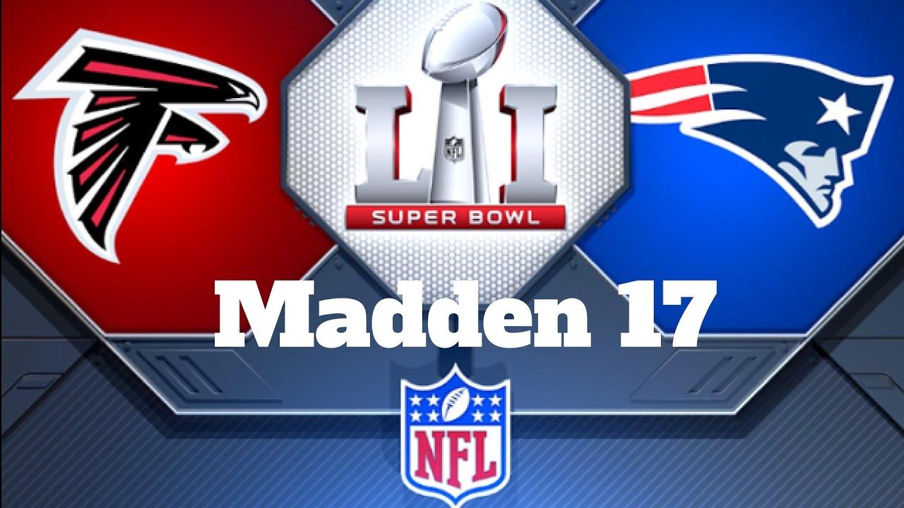 Madden 17 super bowl li new england patriots vs atlanta falcons madden 17 super bowl li new england patriots vs atlanta falcons simulation youtube biocorpaavc