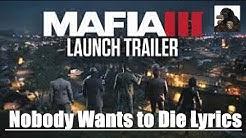 Mafia 3 Trailer | featuring Ice Cube | Nobody wants to die [LYRICS]