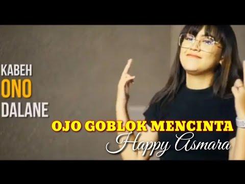 happy-asmara---ojo-goblok-mencinta(music-video)kabeh-ono-dalane|reggae-koplo