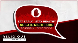 Eat early, stay healthy: NO late night food
