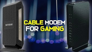 10 Best Cable Modems 2019 For Gaming