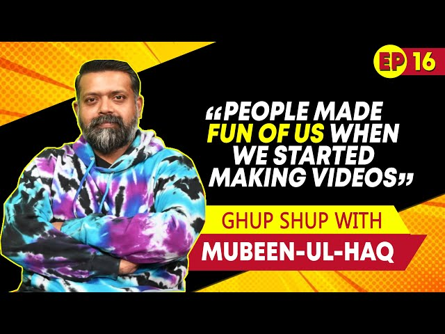 Gupshup With Renowned Youtuber MUBEEN From Bekaar Films