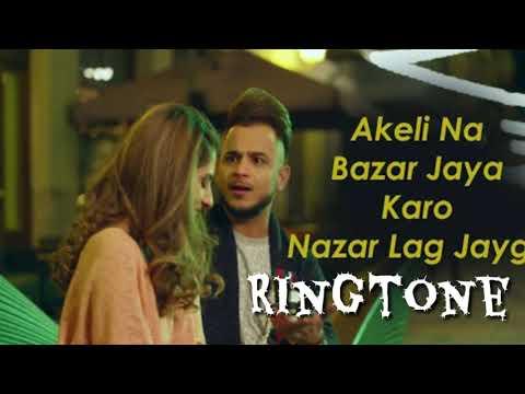 Ringtone Akeli Na Bazaar Jaya Karo Nazar Lag 😘😘