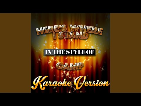 Here's Where I Stand (In The Style Of Camp) (Karaoke Version)