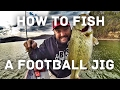 Bass Fishing - How to Fish a Football Jig - ALL THE TIPS AND TECHNIQUES