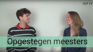 Opgestegen Meesters definitie en uitleg: Femke de Grijs interviewt Mathijs van der Beek in HSP TV