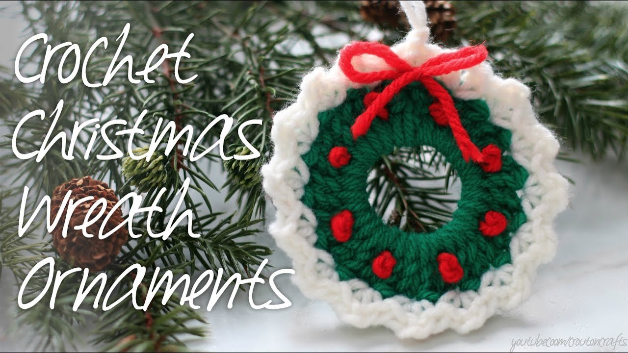 Crocheted Wreath Ornaments Youtube