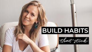 How You Can Build Habits That Stick