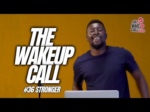 The Wake Up Call with Grauchi #36 Stronger