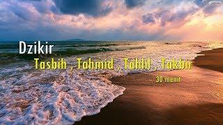 Download Dzikir Tasbih , Tahmid , Tahlil , Takbir merdu | Full 30 Menit
