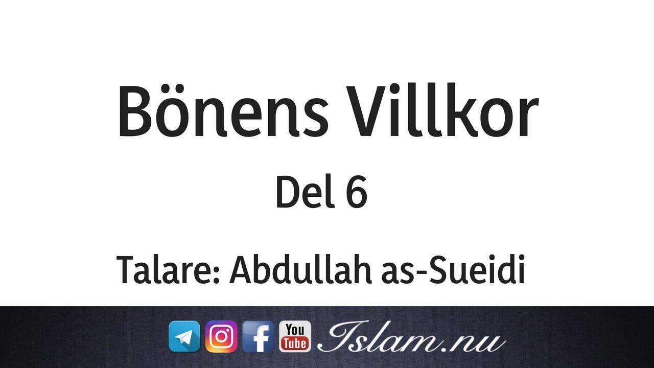 Bönens villkor | del 6 (sista) | Abdullah as-Sueidi