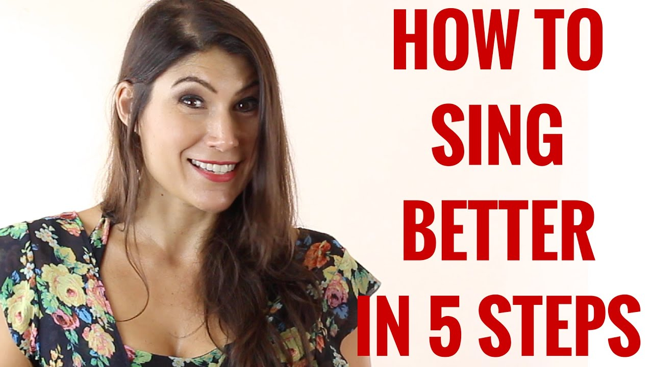 Singing-How to sing better in 5 steps - YouTube