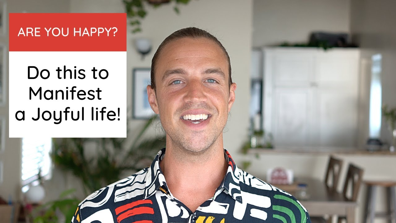 Are You Happy? Do this to Manifest a Joyful life and Allow your wildest dreams to come true!