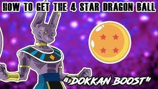 "HOW TO GET THE 4 STAR DRAGON BALL ""A DOKKAN BOOST"" 