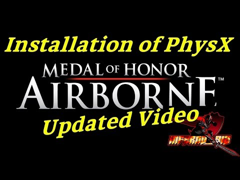 Medal Of Honor Airborne, Installation Of PhysX - Updated Video, By Inferno912