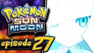 Pokemon Sun and Moon Walkthrough Episode 27