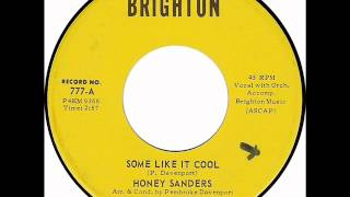 "Honey Sanders: ""Some Like It Cool"""