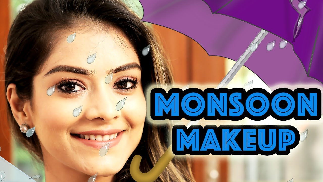 Monsoon Makeup Tutorial  Waterproof Makeup  How to do Makeup in monsoon   Foxy Makeup Tutorial
