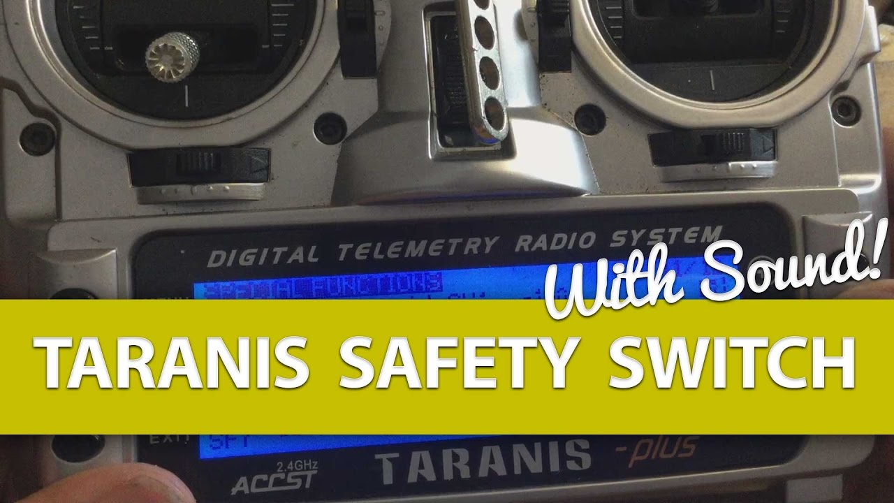 Taranis: Throttle Safety Switch with Sounds