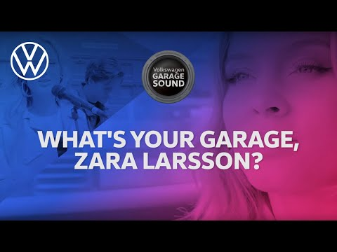 Zara Larsson - What´s Your Garage?