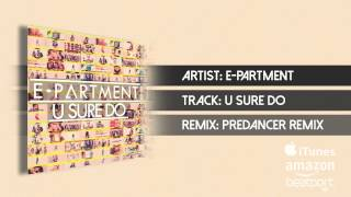 E-Partment - U Sure Do (PreDancer Remix Edit)