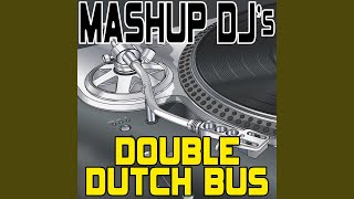 Double Dutch Bus (Original Radio Mix) (Re-Mix Tool)